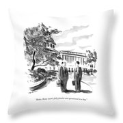 Relax. Rome Wasn't Fully Funded And Operational Throw Pillow