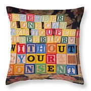 Remember No One Can Make You Feel Inferior Without Your Consent Throw Pillow
