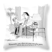 Remember, Son, These Are Your Tax-free Years Throw Pillow