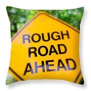 Rough Road Ahead Throw Pillow