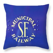 S F Municipal Railway Throw Pillow