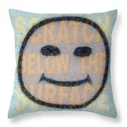 Scratch Below The Surface Throw Pillow
