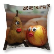 She Was The Apple Of His Eye Throw Pillow