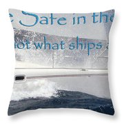 Ships Are Safe Throw Pillow by Debbie Cundy