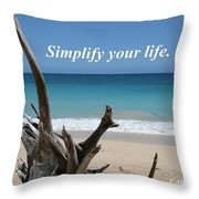 Simplify Your Life Throw Pillow