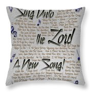 Sing Unto The Lord A New Song Throw Pillow