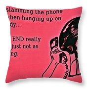 Slamming The Phone Throw Pillow