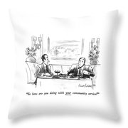 So How Are You Doing With Your Community Service? Throw Pillow