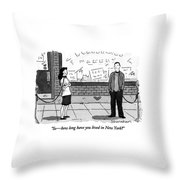 So - How Long Have You Lived In New York? Throw Pillow