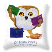 So Many Books So Little Time Throw Pillow