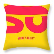So What's Next Poster Throw Pillow