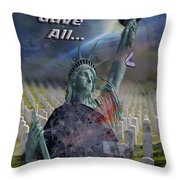 Some Gave All... Throw Pillow
