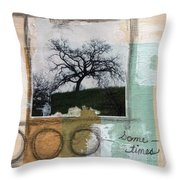 Sometimes Throw Pillow by Linda Woods