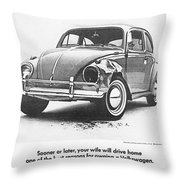 Sooner Or Later Your Wife Will Drive Home.............. Throw Pillow