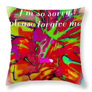 Sorry Please Forgive Me Throw Pillow