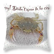 Sorry I Was Crabby Greeting Card - Calico Crab Throw Pillow