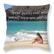 Spend Quality Time With Yourself Throw Pillow