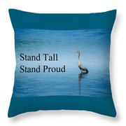 Stand Tall Stand Proud Throw Pillow