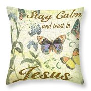 Stay Calm-trust In Jesus-2 Throw Pillow