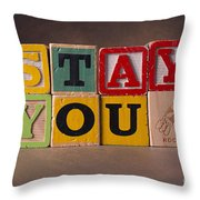 Stay You Throw Pillow