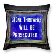 Stone Throwers Be Warned Throw Pillow