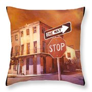 Stop- French Quarter Ahead Throw Pillow