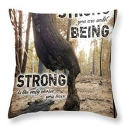 Strong Quote - Photo Art Throw Pillow