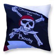 Surrender The Booty Pirate Flag Throw Pillow by Garry Gay