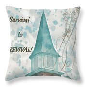Survival To Revival Throw Pillow