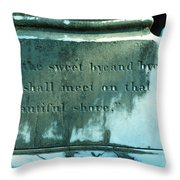 Sweet Bye And Bye Throw Pillow