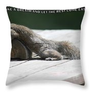 Take A Breather With Caption Throw Pillow