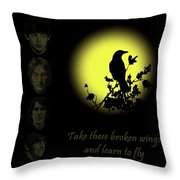 Take These Broken Wings And Learn To Fly Throw Pillow