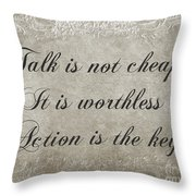 Talk Is Not Cheap It Is Worthless - Action Is Key - Poem - Emotion Throw Pillow
