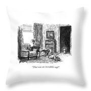 That Was An Incredible Nap! Throw Pillow