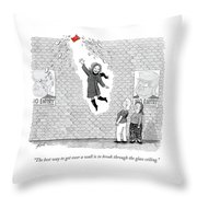 The Best Way To Get Over A Wall Is To Break Throw Pillow