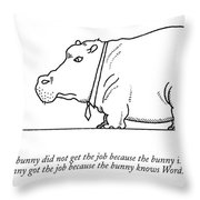 The Bunny Did Not Get The Job Because The Bunny Throw Pillow