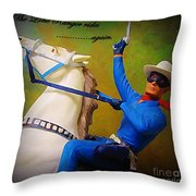 The Lone Ranger Rides Again Throw Pillow