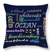 The Ocean Is... Throw Pillow