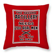 The Second Artillery Needs 200 Real Men Throw Pillow by War Is Hell Store
