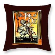 The Tik Tok Of Oz Throw Pillow
