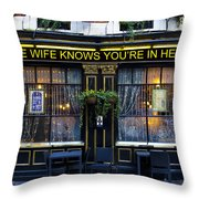 The Wife Knows Pub Throw Pillow