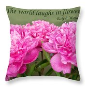 The World Laughs In Flowers Throw Pillow