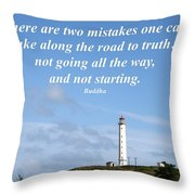 There Are Two Mistakes One Can Make Throw Pillow