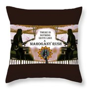 There Is Nothing Quite Like A Mahogany Rush Throw Pillow
