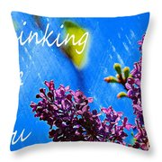Thinking Of You 3 Throw Pillow