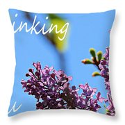 Thinking Of You - Greeting Card - Lilacs Throw Pillow