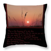 This Is The Beginning Of A New Day Throw Pillow