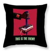 This Is The Enemy Throw Pillow
