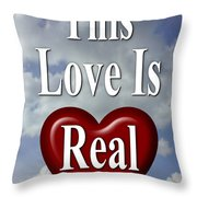 This Love Is Real Throw Pillow