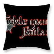 Tickle Your Fantasy Throw Pillow